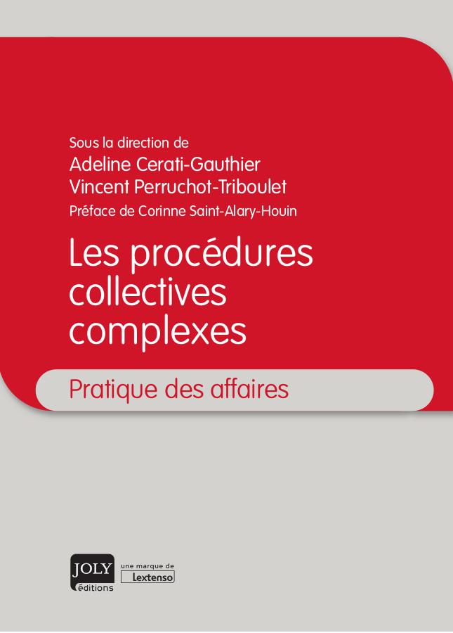 Adelien CERATI-GAUTHIER- Vincent PERRUCHOT-TRIBOULET- Les procédures collectives complexes
