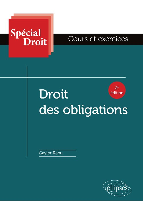 Droit des obligations - 2ème édition 2019 - Gaylor RABU